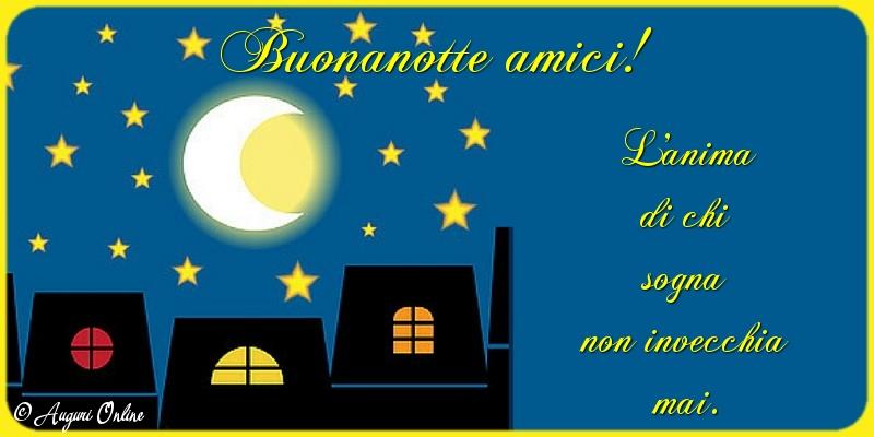 Auguri di buonanotte - Buonanotte amici!